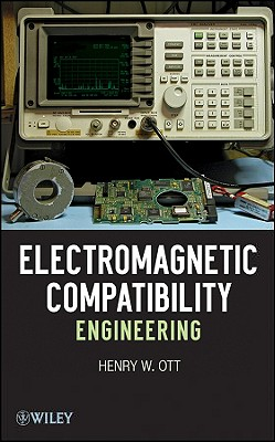 Electromagnetic Compatibility Engineering By Ott, Henry W.