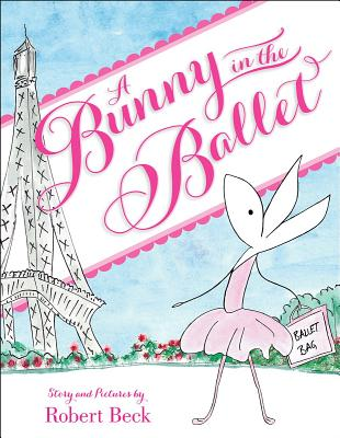 A Bunny in the Ballet By Beck, Robert