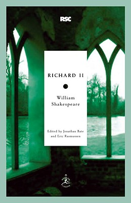 Richard II By Shakespeare, William/ Bate, Jonathan (EDT)/ Rasmussen, Eric (EDT)
